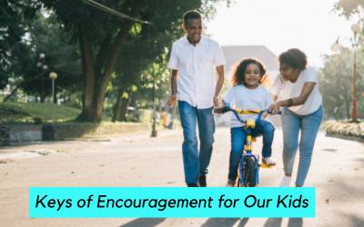 Keys of Encouragement for Our Kids